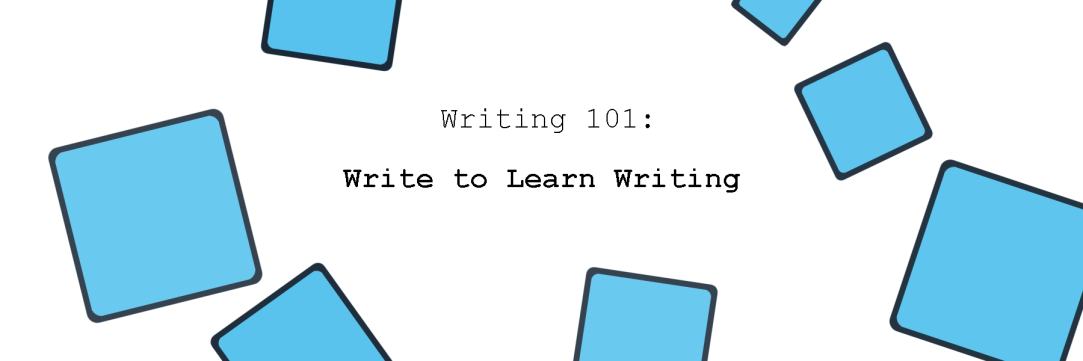 Featured image with written text that says: write to learn writing